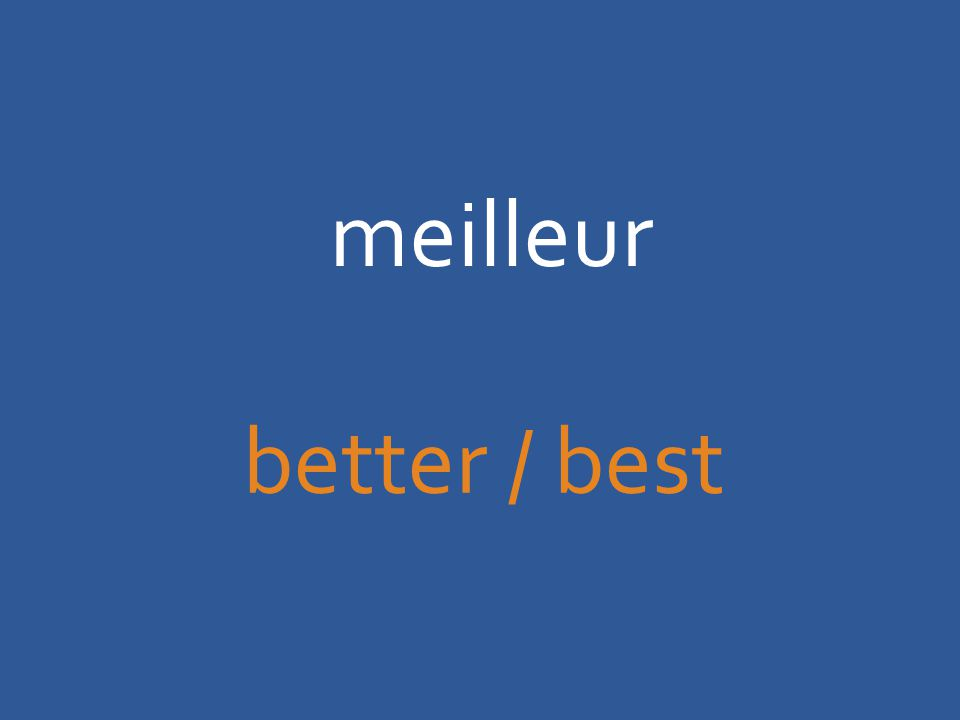 meilleur better / best
