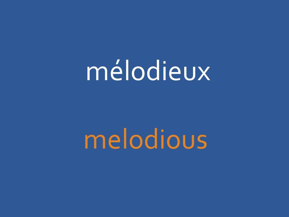 mélodieux melodious