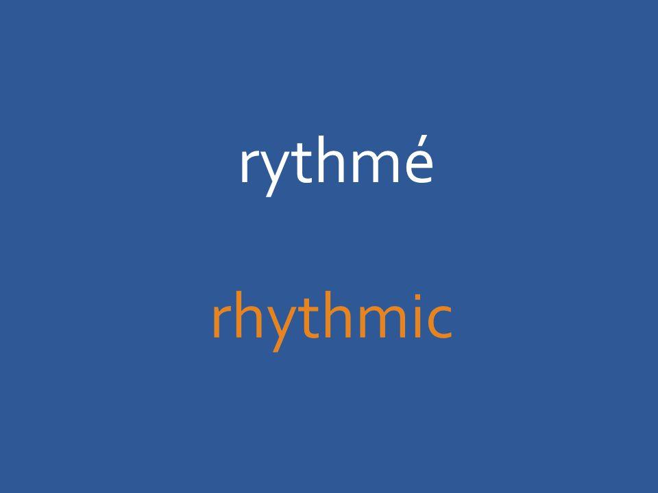 rythmé rhythmic