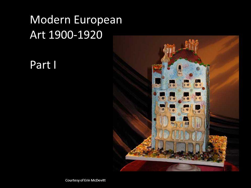 Modern European Art 1900-1920 Part I Courtesy of Erin McDevitt