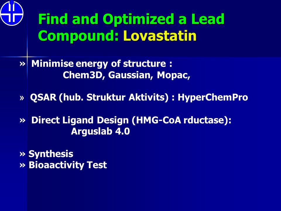Find and Optimized a Lead Compound: Lovastatin » Minimise energy of structure : Chem3D, Gaussian, Mopac, » QSAR (hub. Struktur Aktivits) : HyperChemPr