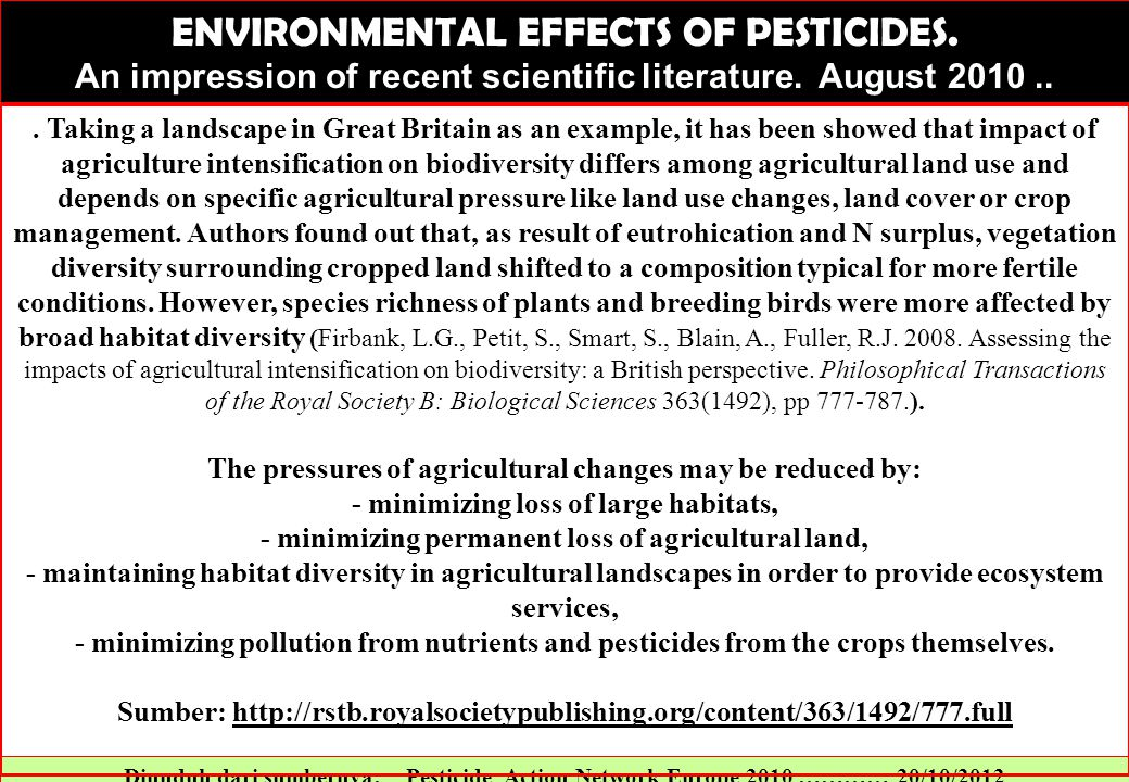 Diunduh dari sumbernya: Pesticide Action Network Europe 2010 ………… 20/10/2012 ENVIRONMENTAL EFFECTS OF PESTICIDES. An impression of recent scientific l