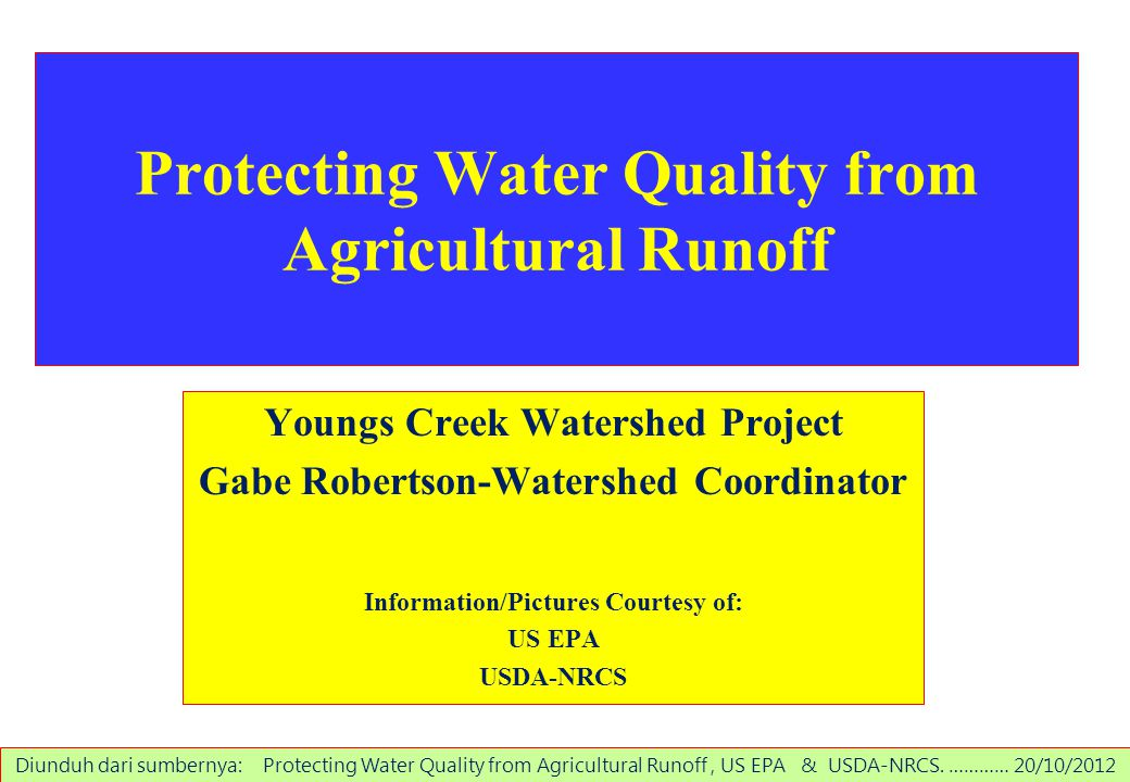Protecting Water Quality from Agricultural Runoff Youngs Creek Watershed Project Gabe Robertson-Watershed Coordinator Information/Pictures Courtesy of