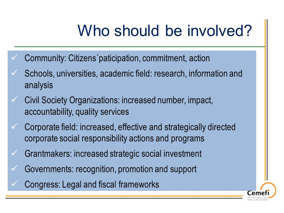 Who should be involved? Community: Citizens´paticipation, commitment, action Schools, universities, academic field: research, information and analysis