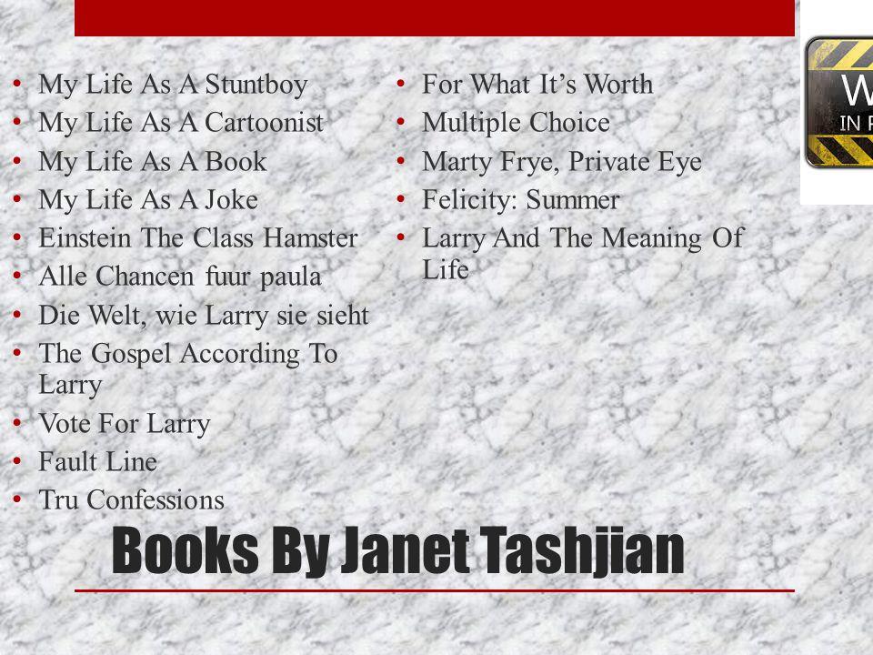 Books By Janet Tashjian My Life As A Stuntboy My Life As A Cartoonist My Life As A Book My Life As A Joke Einstein The Class Hamster Alle Chancen fuur