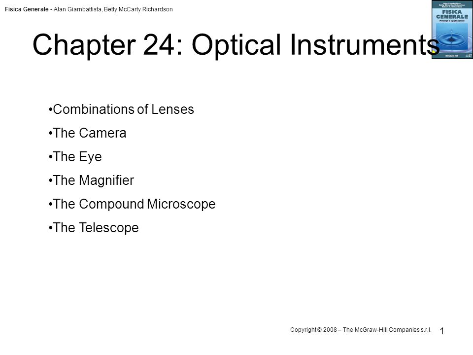 Fisica Generale - Alan Giambattista, Betty McCarty Richardson Copyright © 2008 – The McGraw-Hill Companies s.r.l. 1 Chapter 24: Optical Instruments Co