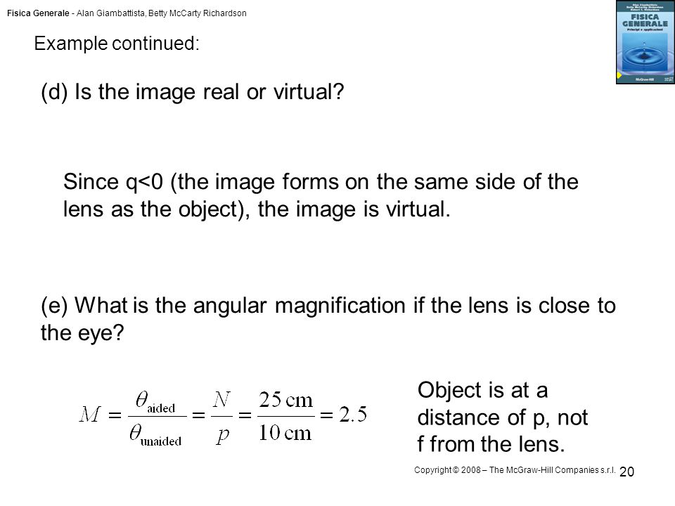 Fisica Generale - Alan Giambattista, Betty McCarty Richardson Copyright © 2008 – The McGraw-Hill Companies s.r.l. 20 (d) Is the image real or virtual?