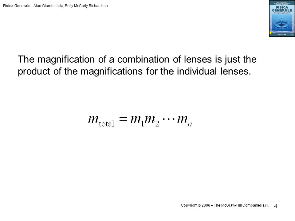 Fisica Generale - Alan Giambattista, Betty McCarty Richardson Copyright © 2008 – The McGraw-Hill Companies s.r.l. 4 The magnification of a combination