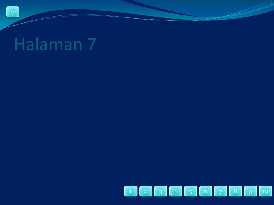 Halaman 7 7 7 7 7 4 4 1 1 2 2 3 3 10 9 9 8 8 7 7 6 6 5 5