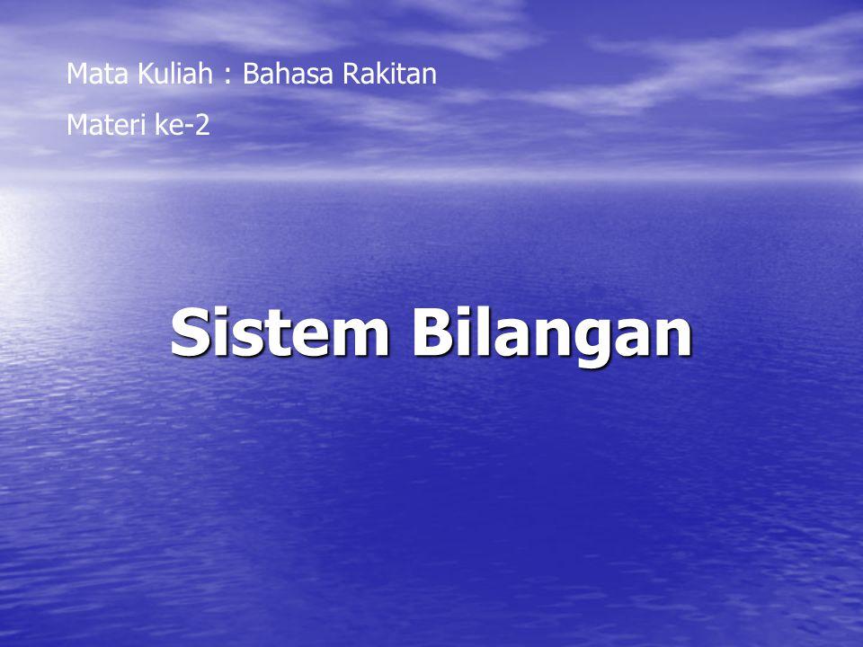 Sistem Bilangan Mata Kuliah : Bahasa Rakitan Materi ke-2