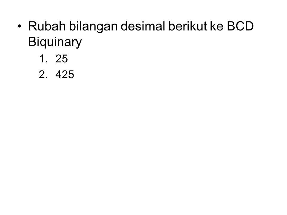 Rubah bilangan desimal berikut ke BCD Biquinary 1.25 2.425