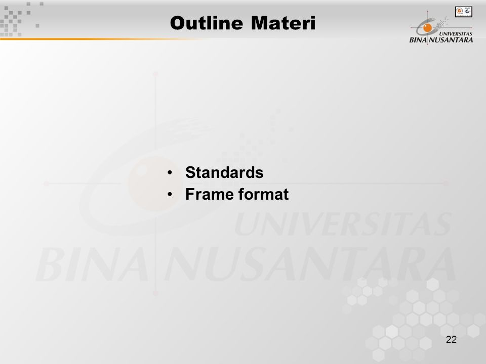 22 Outline Materi Standards Frame format