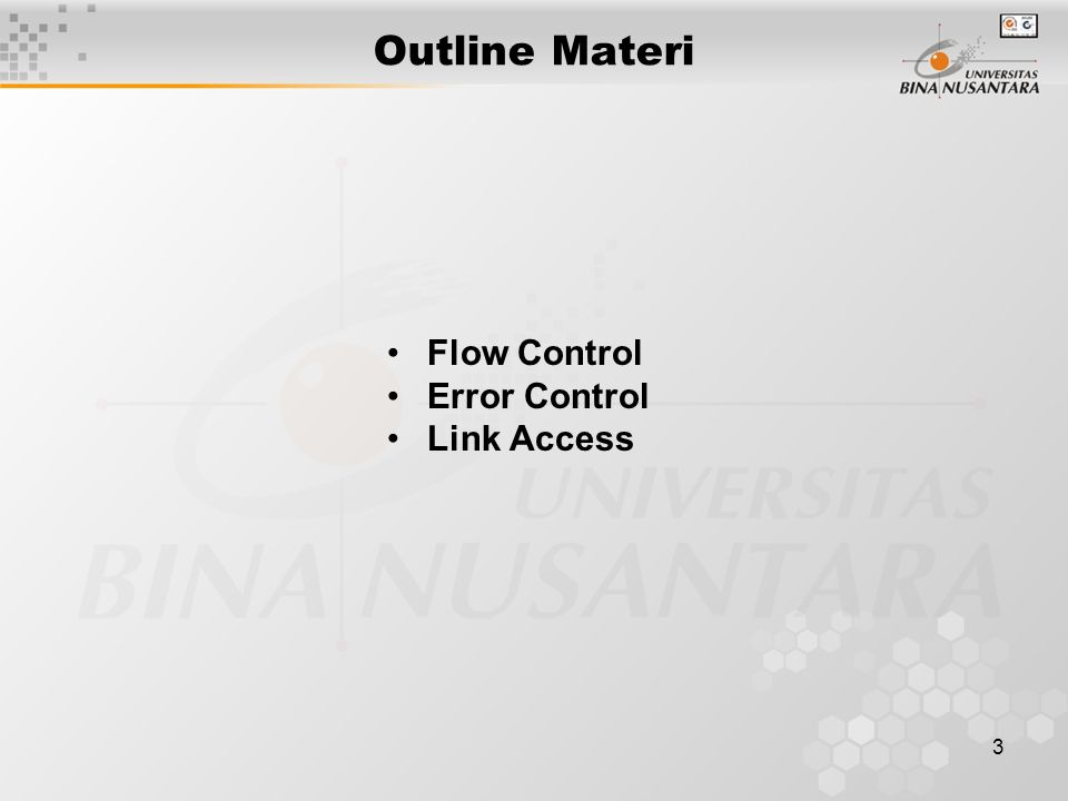 3 Outline Materi Flow Control Error Control Link Access