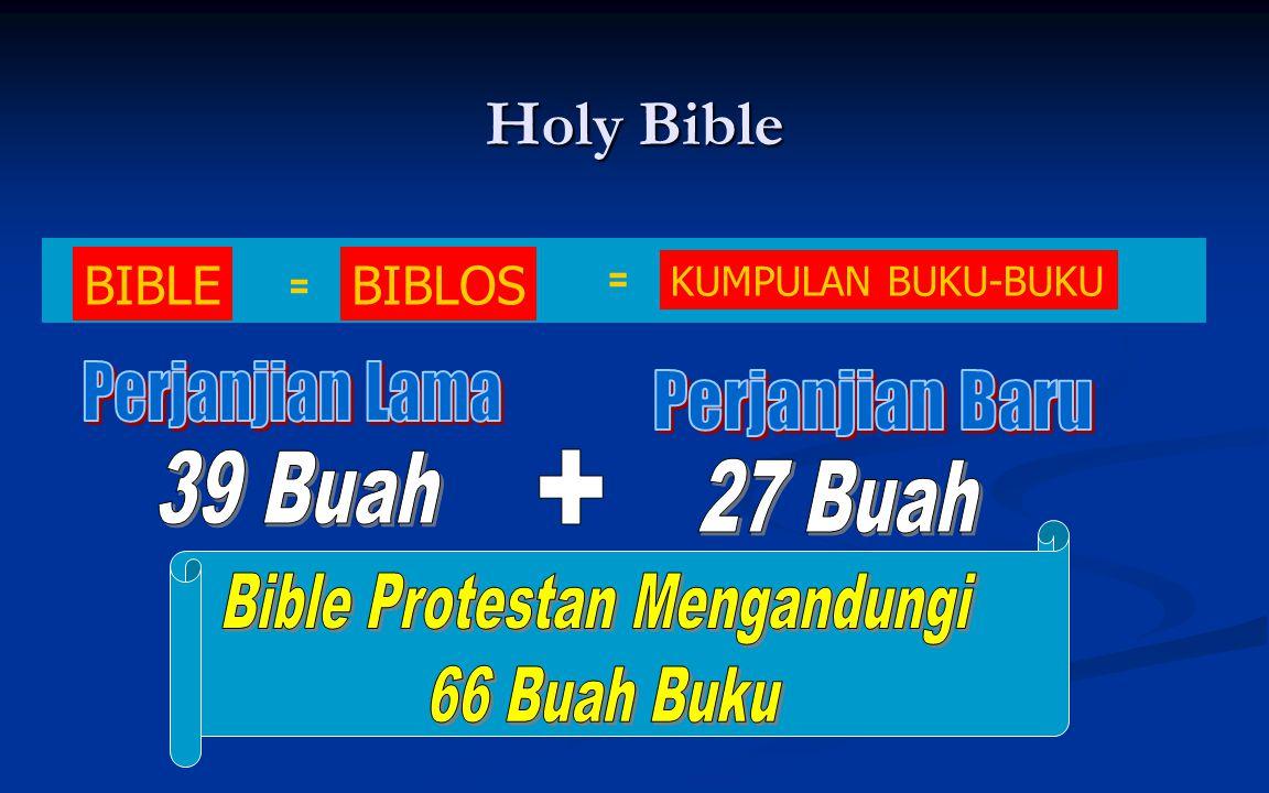Protestan vs Roman Katolik 1.Bible Protestan hanya mengandungi 66 buah buku 1.