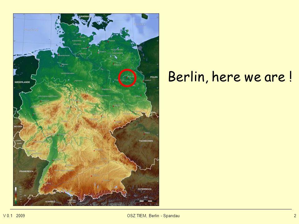 V 0.1 2009OSZ TIEM, Berlin - Spandau2 Berlin, here we are !