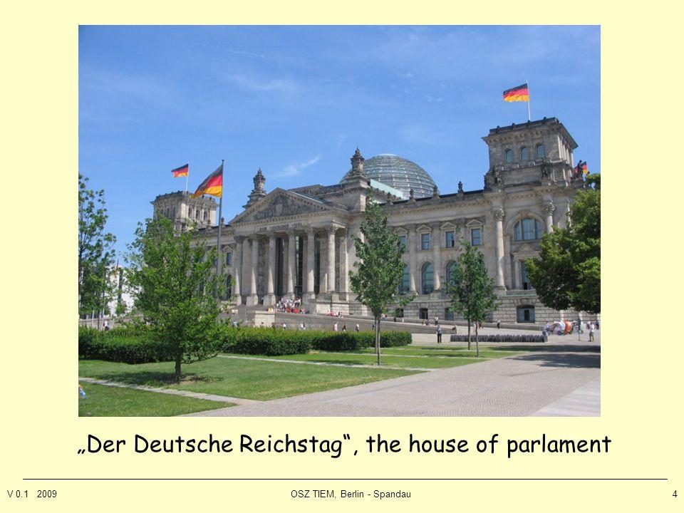 """V 0.1 2009OSZ TIEM, Berlin - Spandau4 """"Der Deutsche Reichstag , the house of parlament"""