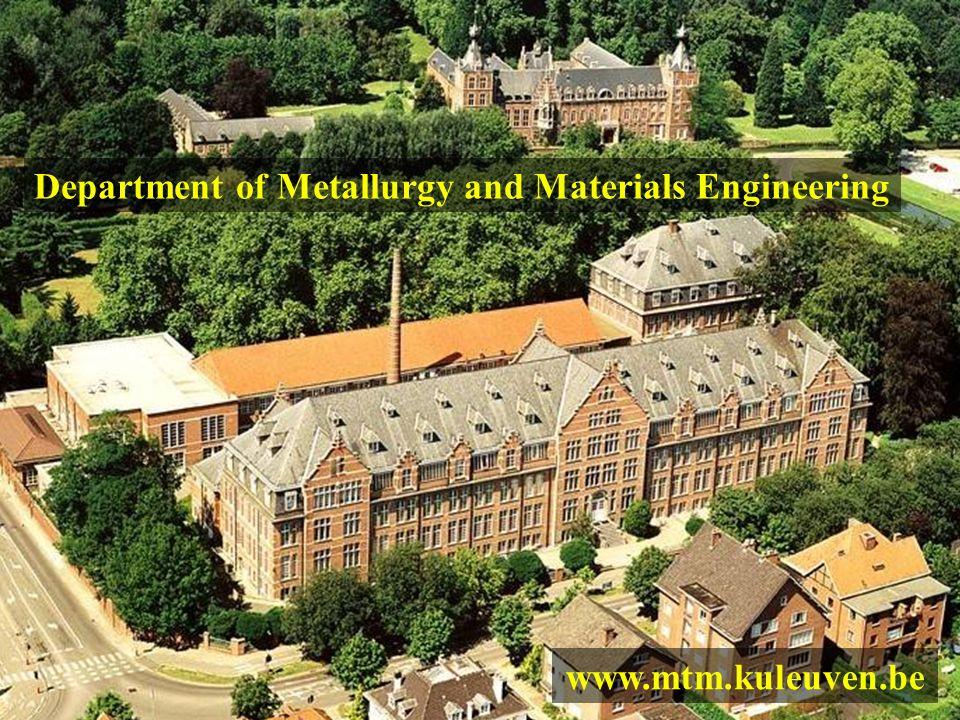 Department of Metallurgy and Materials Engineering www.mtm.kuleuven.be