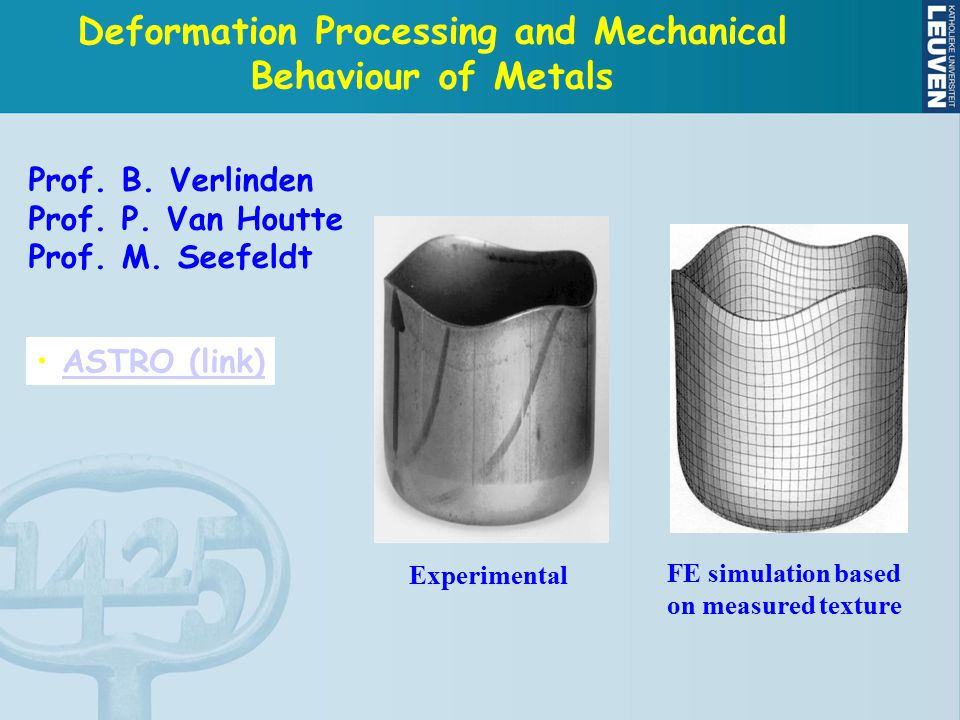 Experimental FE simulation based on measured texture Deformation Processing and Mechanical Behaviour of Metals Prof.