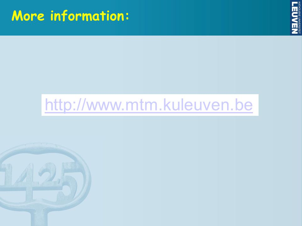 More information: http://www.mtm.kuleuven.be
