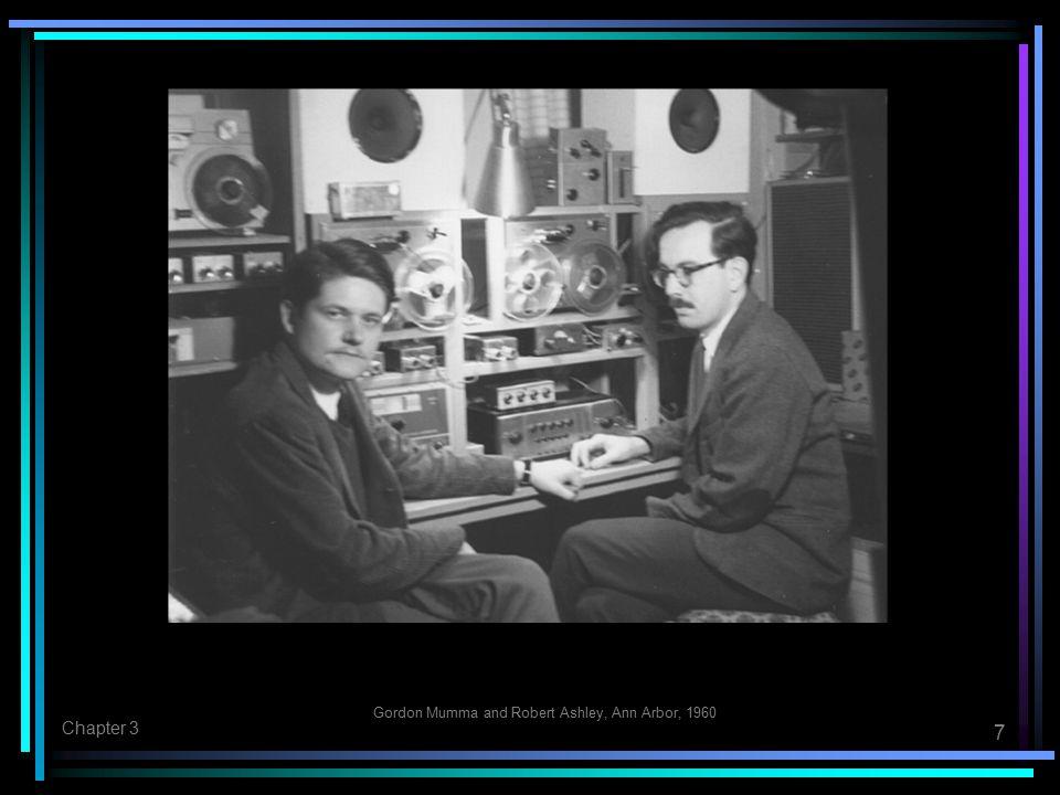 7 Chapter 3 Gordon Mumma and Robert Ashley, Ann Arbor, 1960