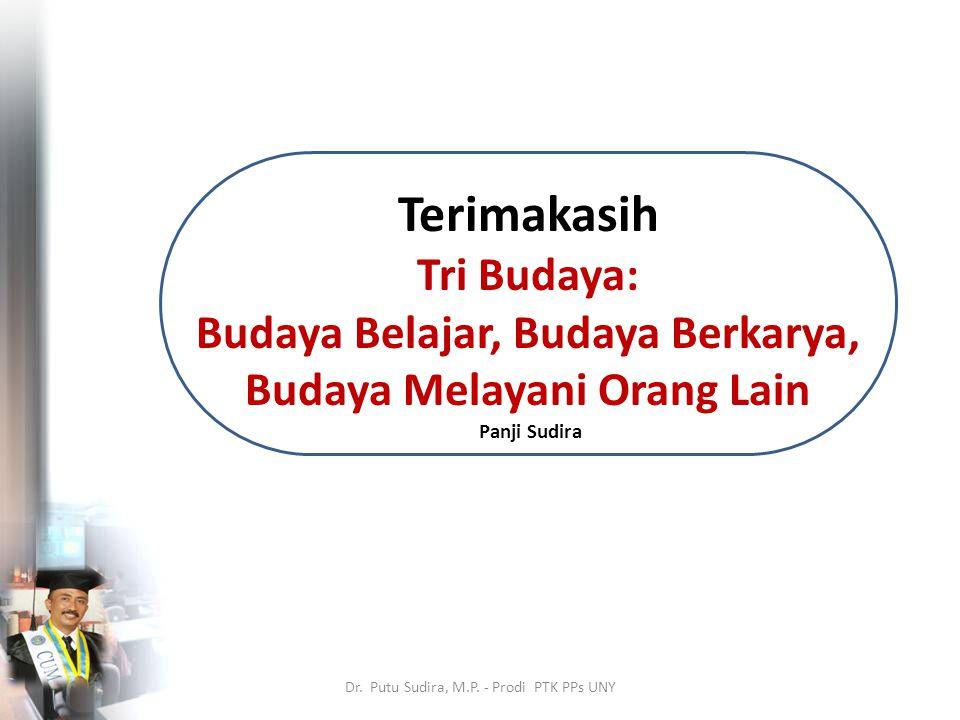 Terimakasih Tri Budaya: Budaya Belajar, Budaya Berkarya, Budaya Melayani Orang Lain Panji Sudira