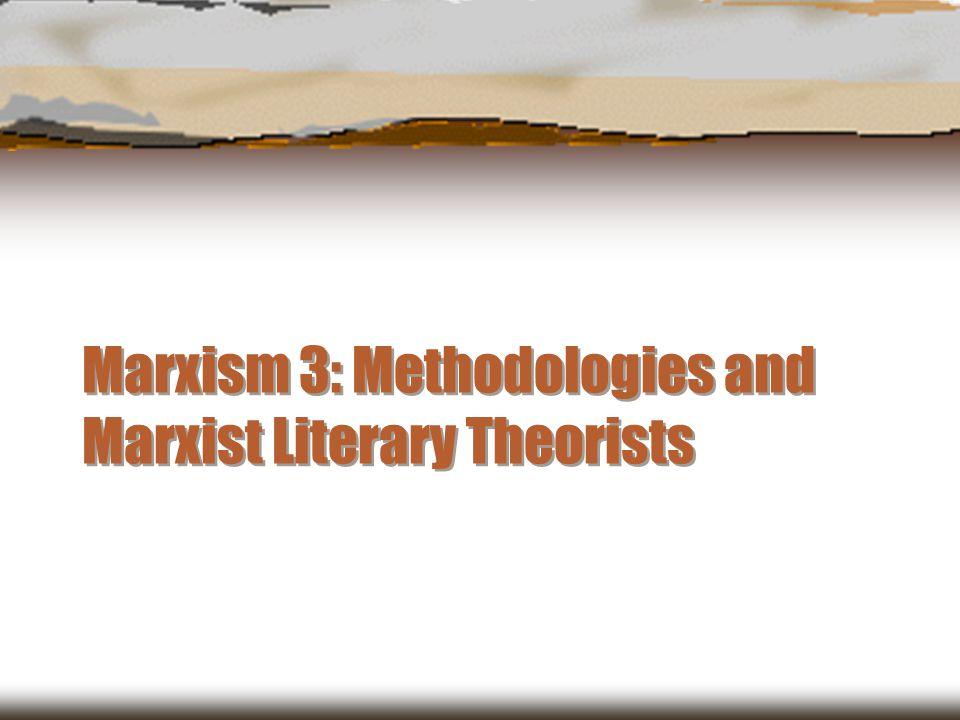 Marxism 3: Methodologies and Marxist Literary Theorists