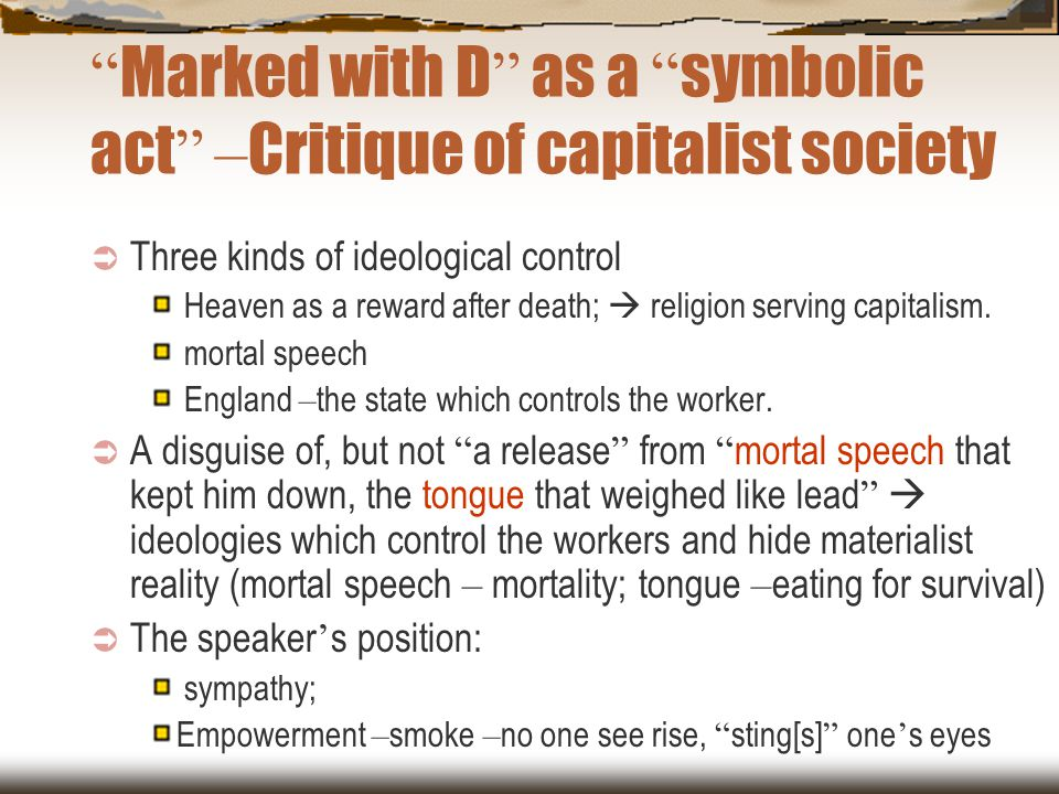 """"""" Marked with D """" as a """" symbolic act """" – Critique of capitalist society  Three kinds of ideological control Heaven as a reward after death;  religi"""