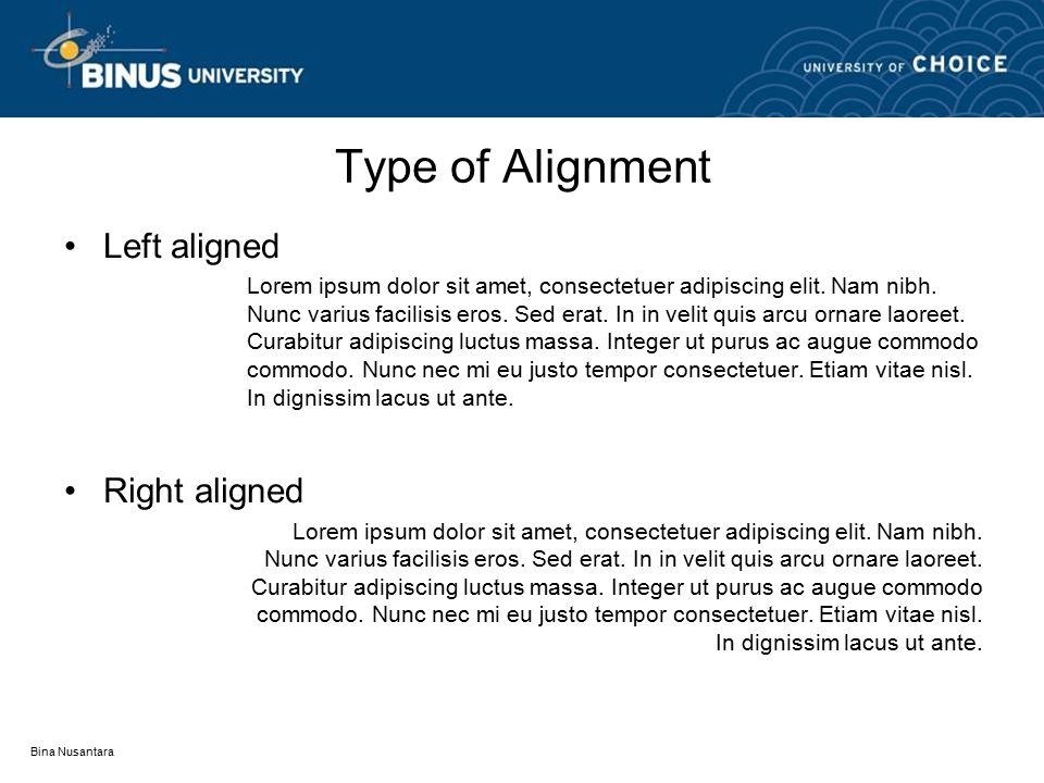 Type of Alignment Left aligned Lorem ipsum dolor sit amet, consectetuer adipiscing elit.