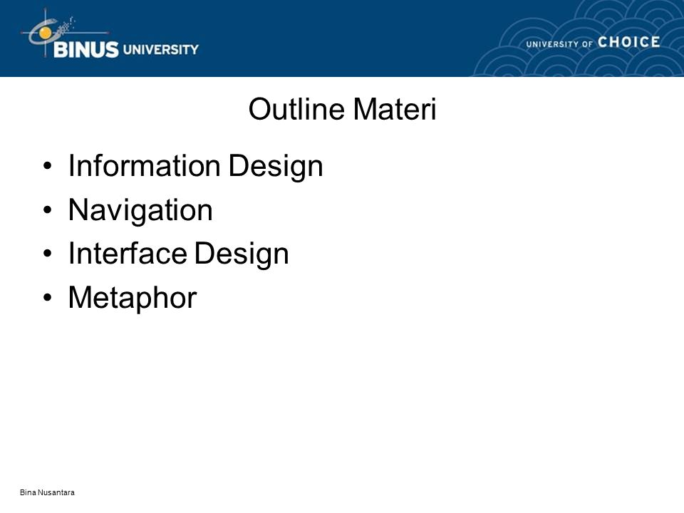 Bina Nusantara Outline Materi Information Design Navigation Interface Design Metaphor