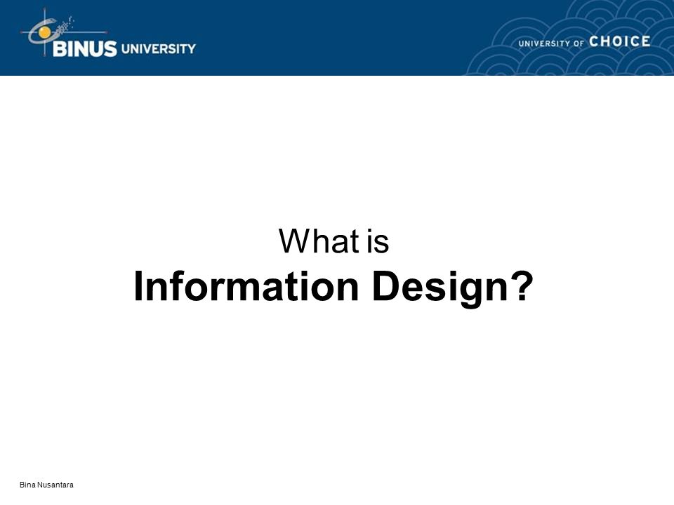 What is Information Design? Bina Nusantara