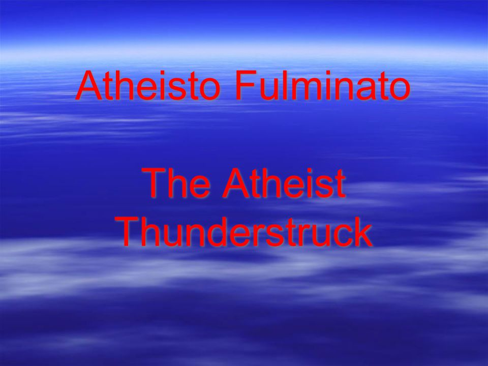 Atheisto Fulminato The Atheist Thunderstruck