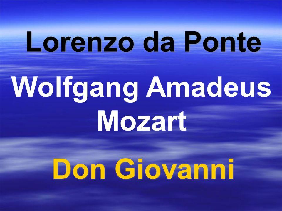 Lorenzo da Ponte Don Giovanni Wolfgang Amadeus Mozart