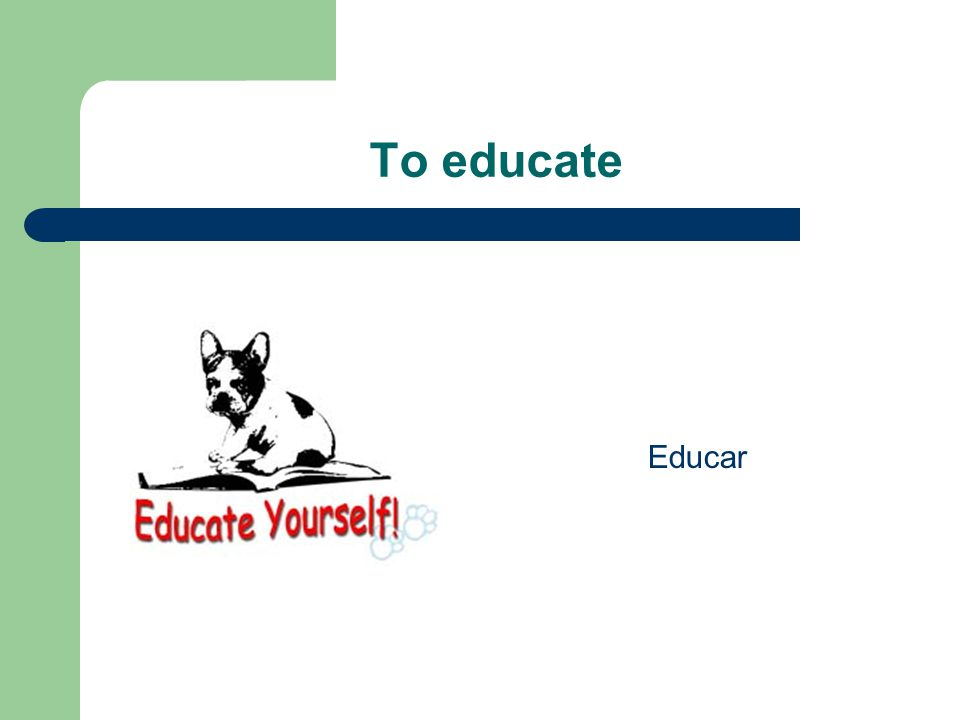 To educate Educar