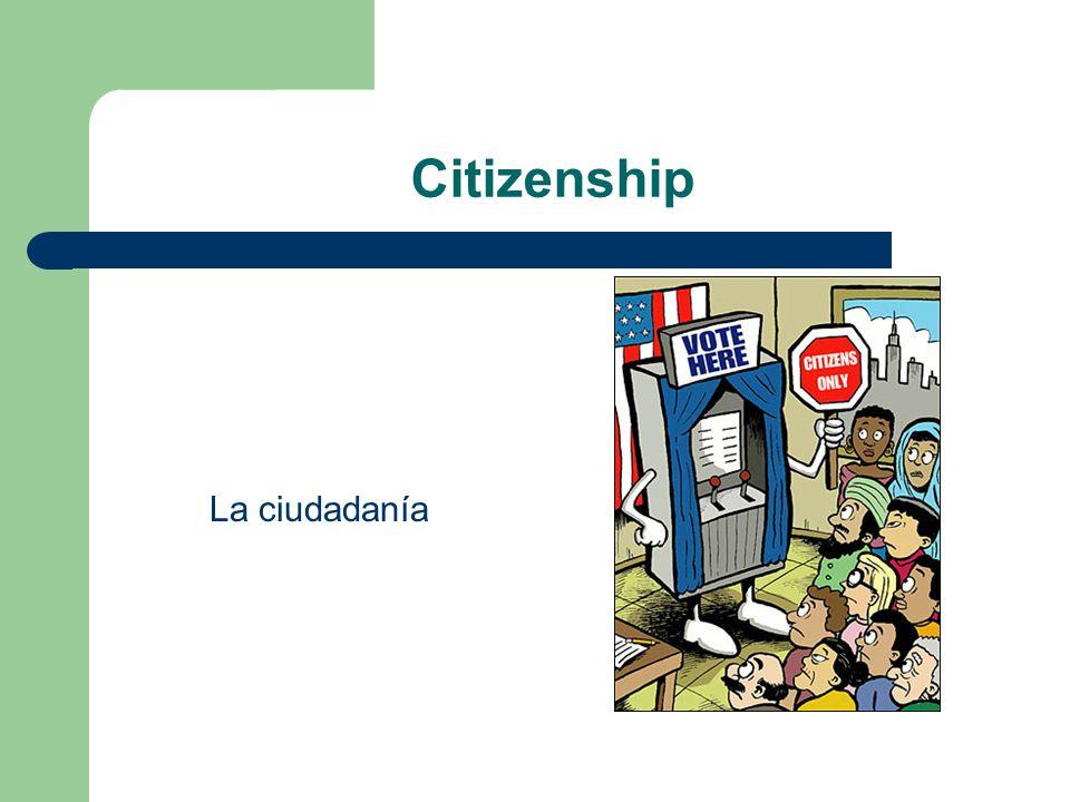 Citizenship La ciudadanía
