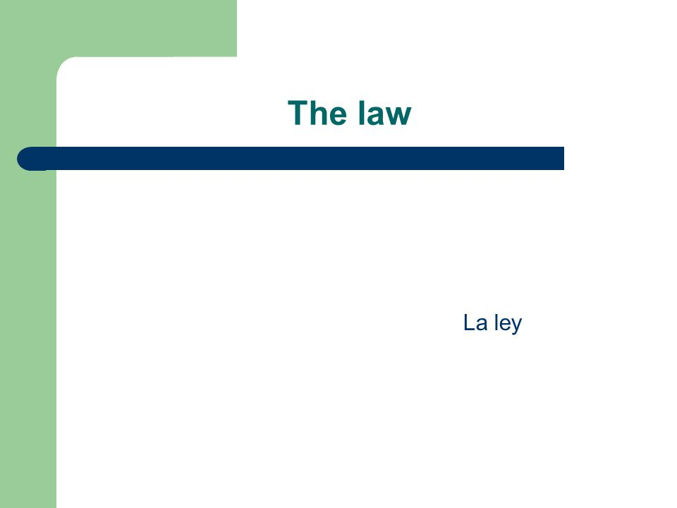 The law La ley