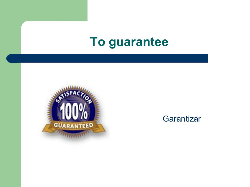 To guarantee Garantizar