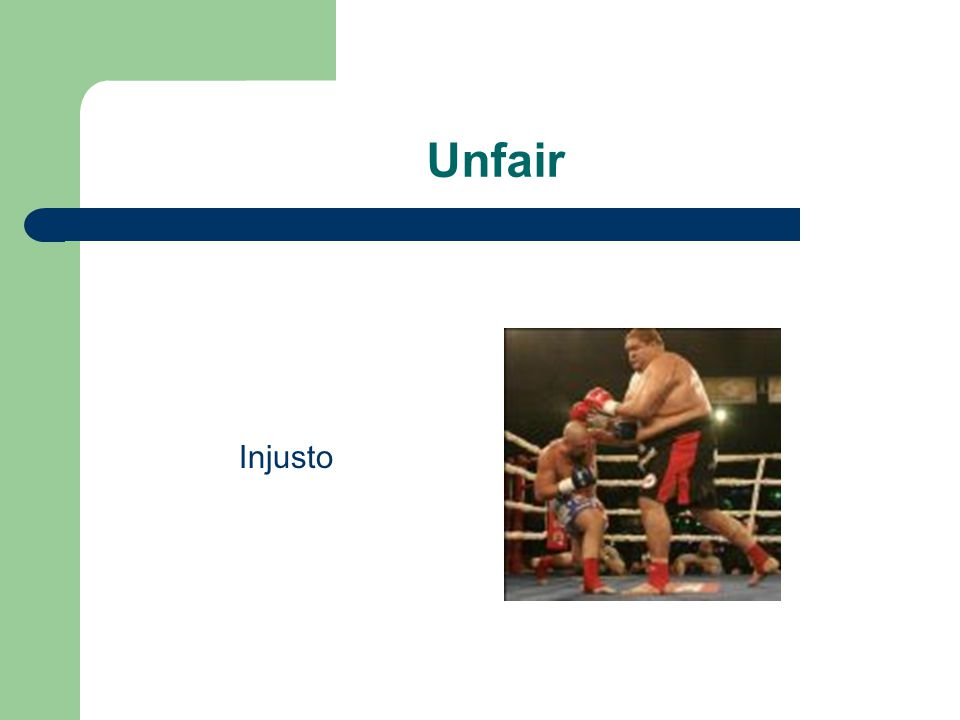 Unfair Injusto