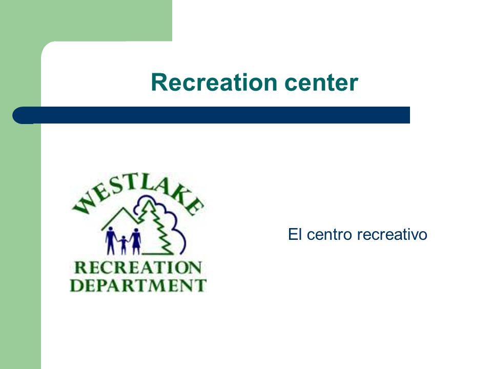 Recreation center El centro recreativo