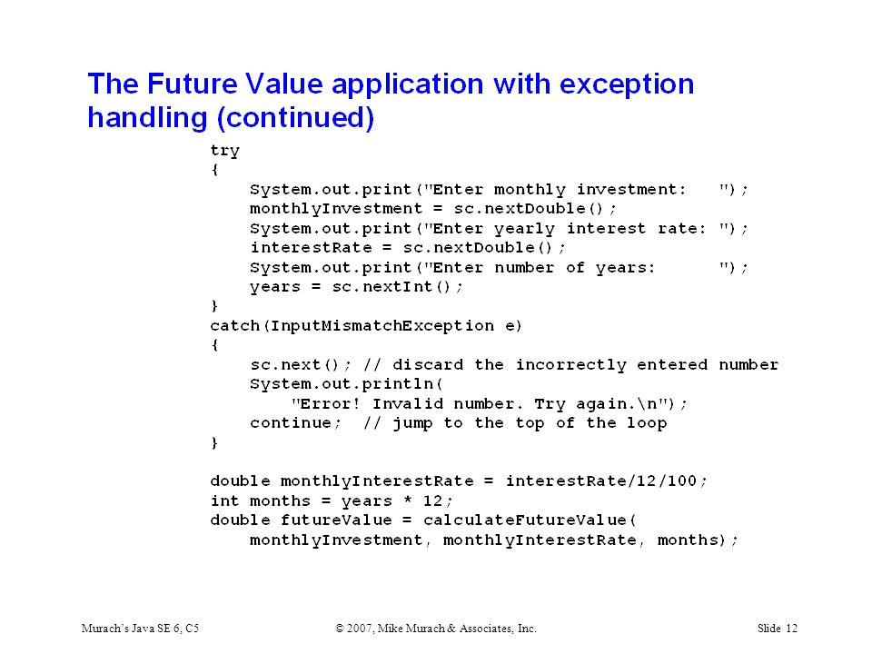 Murach's Java SE 6, C5© 2007, Mike Murach & Associates, Inc.Slide 12