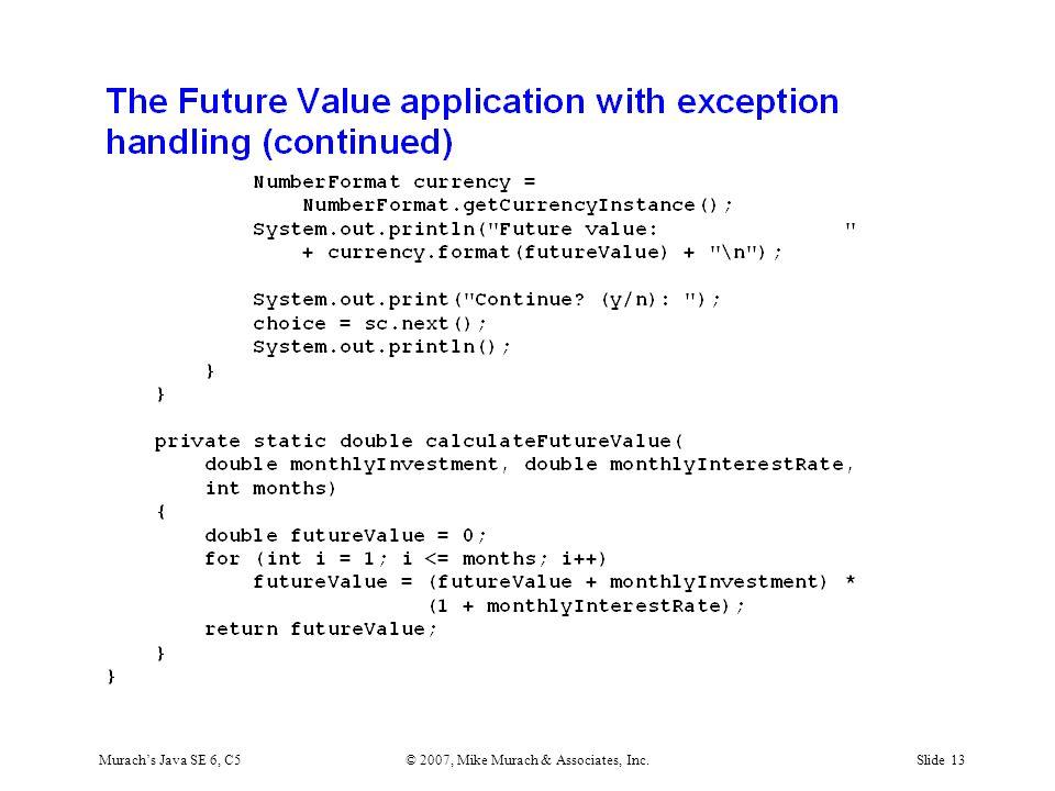 Murach's Java SE 6, C5© 2007, Mike Murach & Associates, Inc.Slide 13