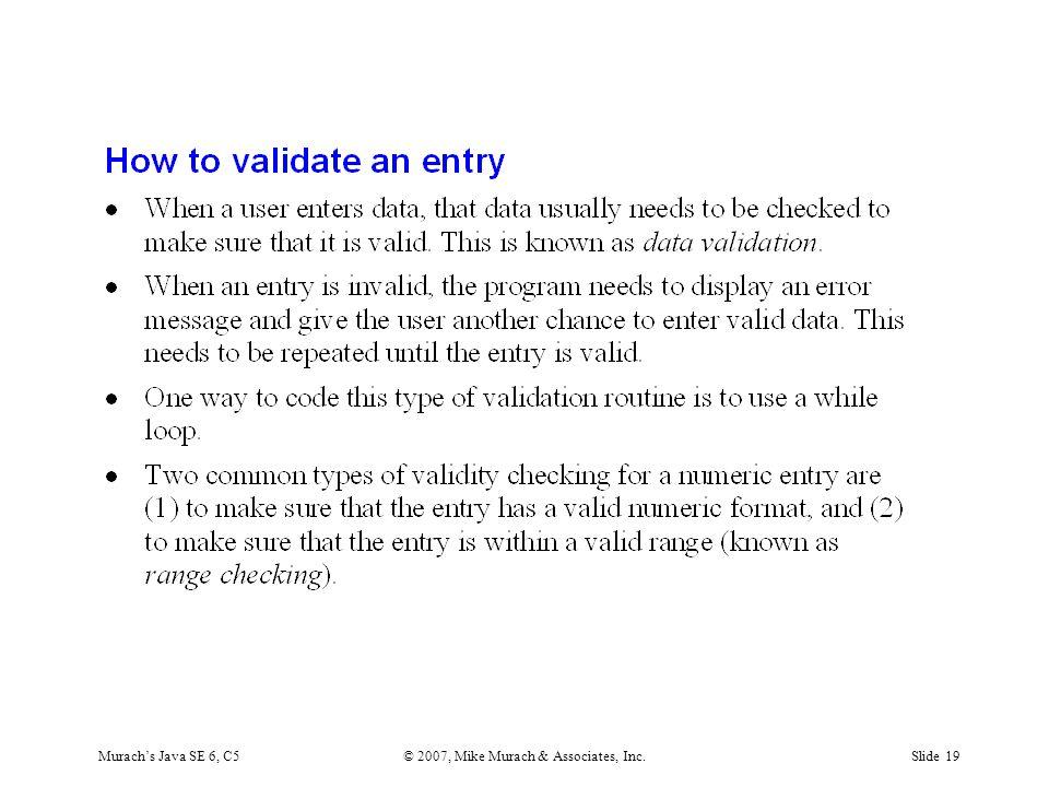Murach's Java SE 6, C5© 2007, Mike Murach & Associates, Inc.Slide 19