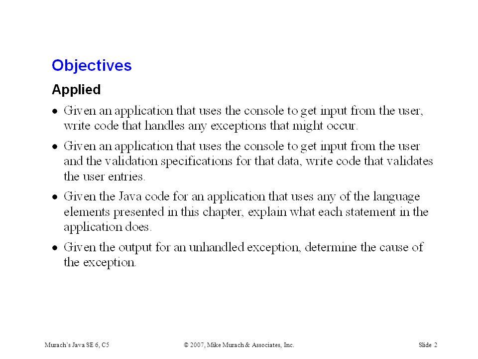 Murach's Java SE 6, C5© 2007, Mike Murach & Associates, Inc.Slide 2