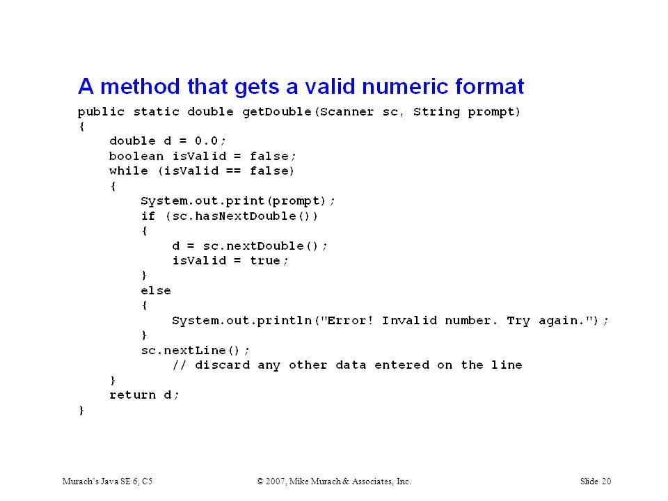 Murach's Java SE 6, C5© 2007, Mike Murach & Associates, Inc.Slide 20