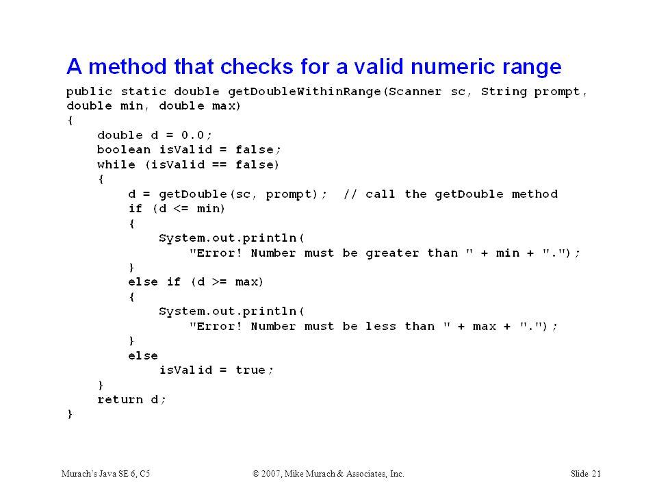 Murach's Java SE 6, C5© 2007, Mike Murach & Associates, Inc.Slide 21