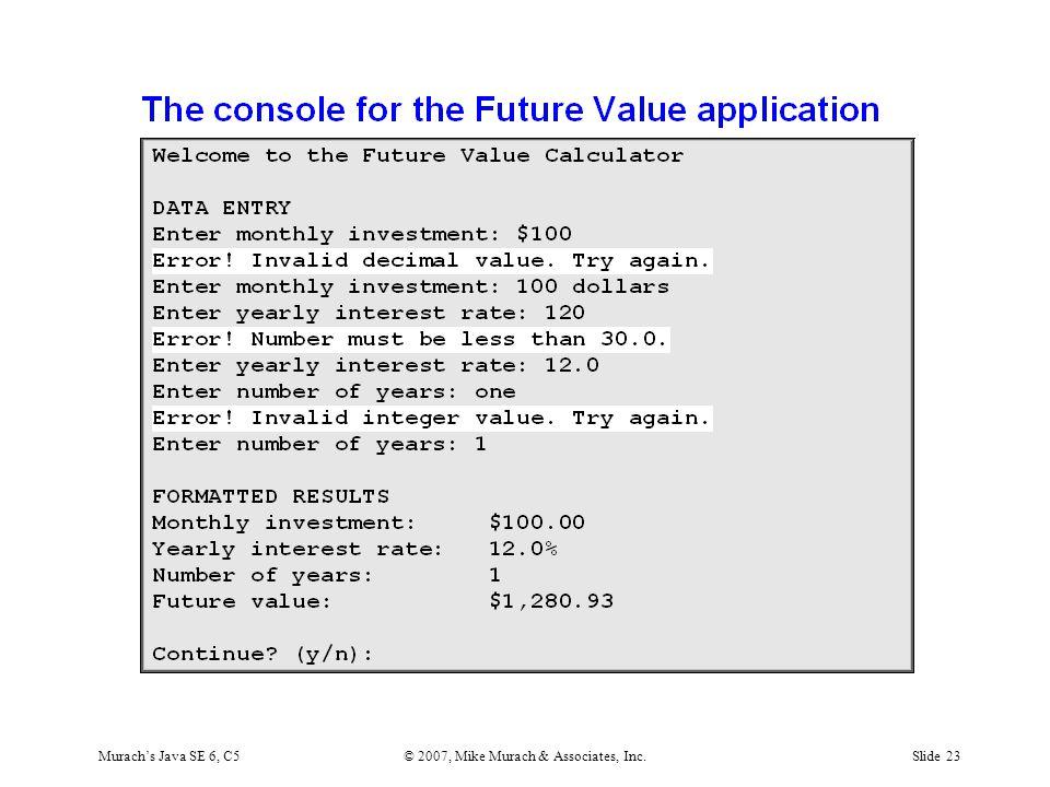 Murach's Java SE 6, C5© 2007, Mike Murach & Associates, Inc.Slide 23