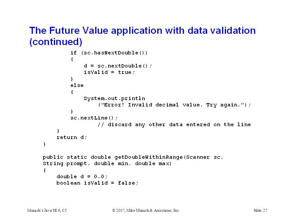 Murach's Java SE 6, C5© 2007, Mike Murach & Associates, Inc.Slide 27