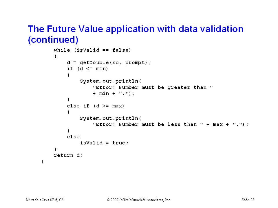 Murach's Java SE 6, C5© 2007, Mike Murach & Associates, Inc.Slide 28