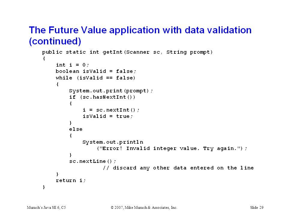 Murach's Java SE 6, C5© 2007, Mike Murach & Associates, Inc.Slide 29
