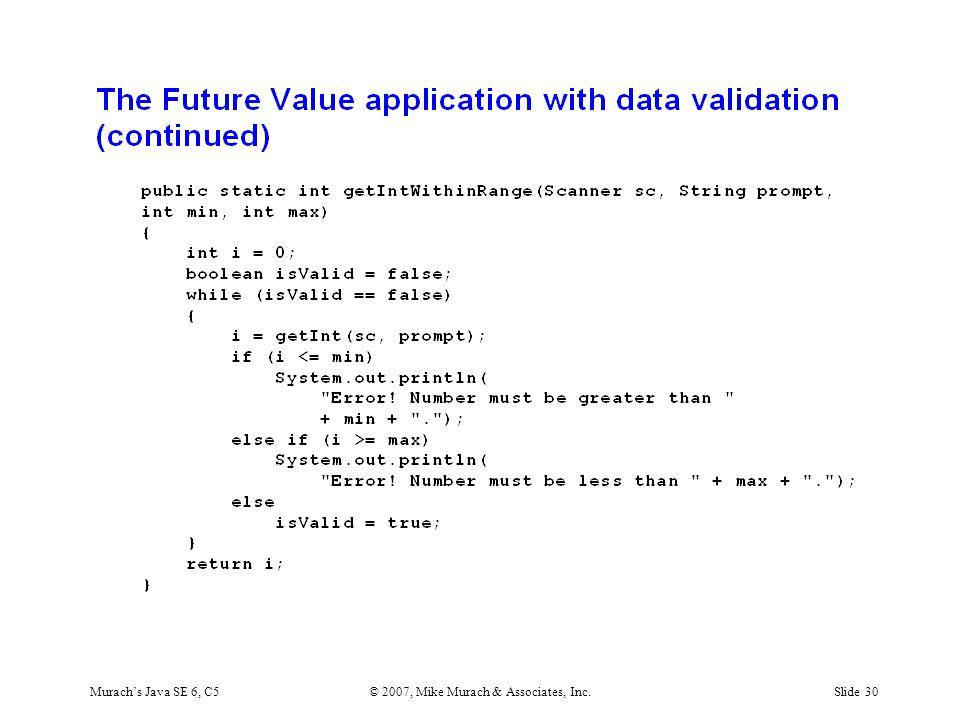 Murach's Java SE 6, C5© 2007, Mike Murach & Associates, Inc.Slide 30