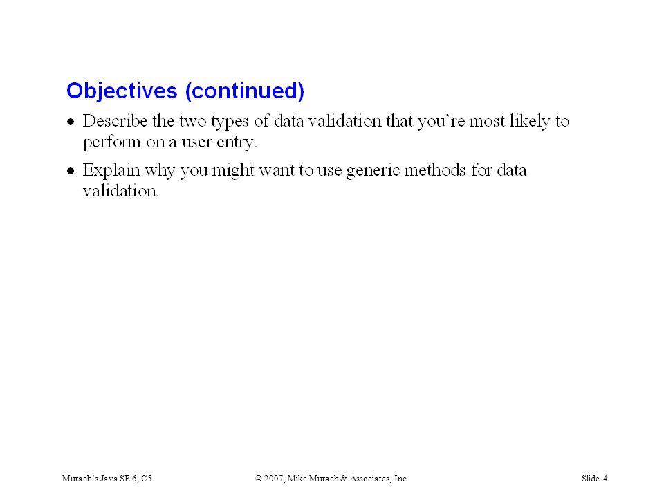 Murach's Java SE 6, C5© 2007, Mike Murach & Associates, Inc.Slide 4